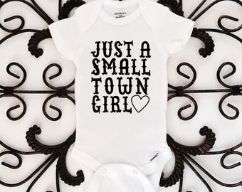 Just a small town girl, baby girl onesie, baby bodysuit, kids clothing
