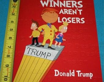 "New 11"" x 8.5 Winners Aren't Losers Donald Trump Children's Book as seen on Jimmy Kimmel Show"