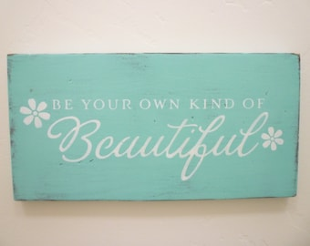 Be Your Own Kind of Beautiful Sign   Distressed Aqua Blue Wood Sign   French Country Decor   Shabby Chic   Country Decor   Cottage Wood Sign