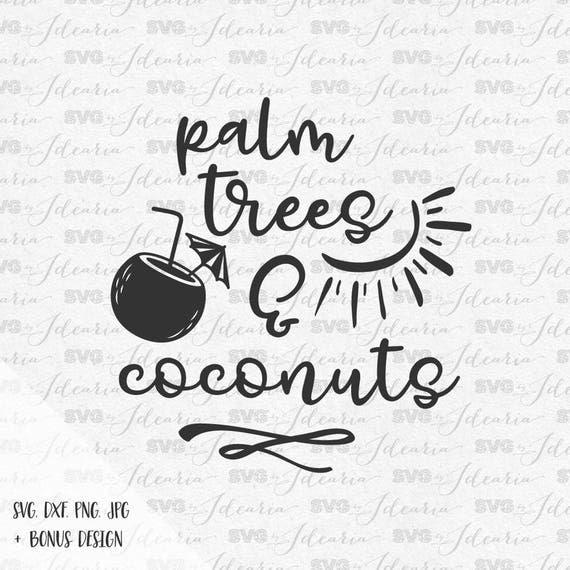 Summer Svg Sayings Palm trees Coconuts Svg Summer Svg Svg