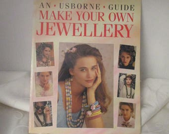 Usbourne Guide Make Your Own Jewellery (1990)