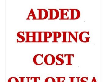 Listing to add additional shipping cost for out of Country buyers.
