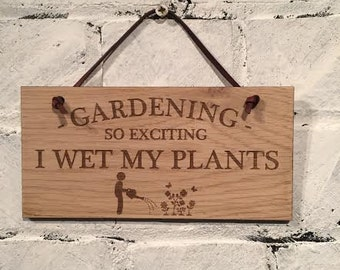 GARDENING so exciting I wet my PLANTS. Shabby chic wooden sign plaque wall hanging gift decoration. Gift for friends family gardeners!