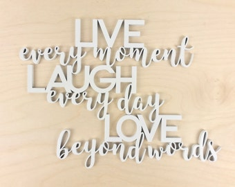 Live. Laugh. Love - Inspirational Quote for Self, Relationships, Life Goals