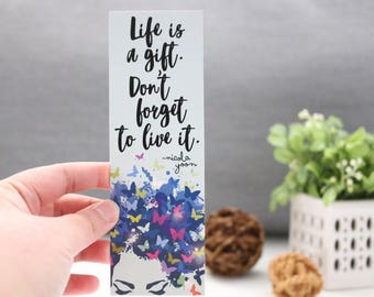 Life Is A Gift Bookmark - Everything Everything