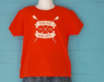 Row Hard or Row Home T-shirt - Kids - Red or Blue