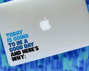 THREE COLOR Good Day quote vinyl decal    Dear Evan Hansen lyrics inspired MacBook laptop sticker