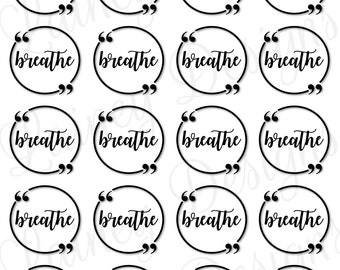 PRINTABLE Download, Breathe Reminder, Positive Mantra, Breathe Decal, Planner Sticker, Therapy Journal, Self Care, Digital Download, Decal