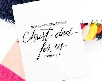 Christ Died For Us • Romans 5:8 •  Hand Lettering Print • Wall Art Print • Calligraphy • Lettering • Home Decor • Bible Verse Print