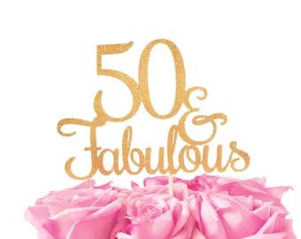 50 and Fabulous Cake topper glitter custom READY TO SHIP