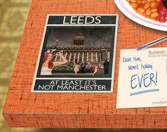 Leeds: At Least It's Not Manchester -  - A6 Rubbish Seaside Postcard