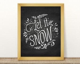 Printable Holiday Art, Let It Snow Art Print, Chalkboard Holiday Decor, Christmas Decor, Let It Snow Sign, Snow Art Print Printable Xmas Art