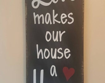 Love Makes Our House A Home | Rustic Wood Sign | Mother's Day Gift | Rustic Decor | Gift for Her | House Warming | Made in Canada