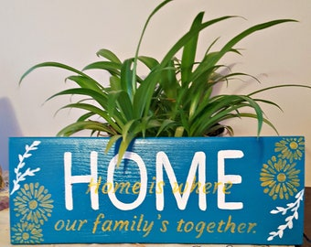 Handmade painted sign that says Home is where our family's together- home decor-spring decor-home and living-housewarming gift-gift-home