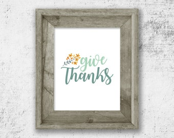 Give Thanks Printable, Thanksgiving Printable, Floral Wall Art, Printable Art, Instant Download, Wall Art Decor, Home Decor, Typography Art