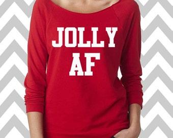 Jolly AF Funny Christmas Sweatshirt  Ugly Christmas Sweater Oversized 3/4 Sleeve Sweatshirt Funny Christmas Shirt Ugly Sweater Winner