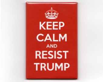 Keep Calm and Resist Trump Magnet