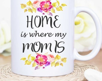 Mug Home is Where Mom Is, Custom Home is Where Mom Is, Mothers Day Gift, Mothers Day Mug, Gift for Mothers Day, Moms Mug, Mothers Day Mug