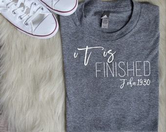 SALE It Is Finished Christian Graphic Tee, Christian Easter Shirts, Easter Shirts, Faith Tees, Easter Graphic Tee, christian shirts