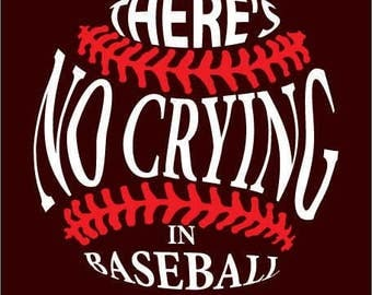 No Crying in Baseball shape SVG