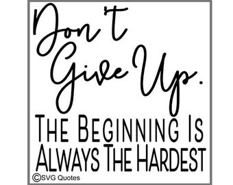 Don't Give Up... SVG DXF EPS Cutting File For Cricut Explore,Silhouette&More.Instant Download. Personal and Commercial Use. Vinyl. Printable