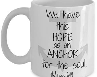 Hope As An Anchor For the Soul - Christian Coffee Mugs & Gifts for Women Men Mom Dad Him Her - Inspirational Birthday Fathers Day Graduation
