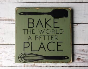 Bake the World a Better Place | Wood Sign | Stained Wood Sign | Home Decor | Wall Decor | Home