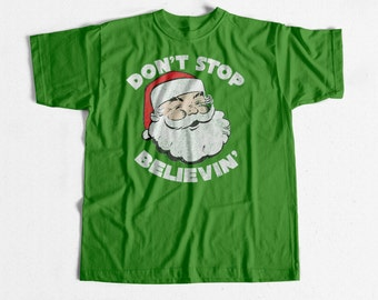 Dont Stop Believin Christmas Holiday Santa T-shirt NEW