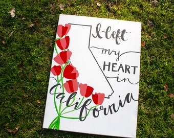 I Left My Heart In California Sign - Love Quote - Home Decor - Wall Decor - Living Room Decor - California - Poppies
