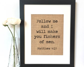 Follow me and I will make you fishers of men. Matthew 4:19 Burlap Print // Scripture // Fishers of Men // Religious // Christian // Bible