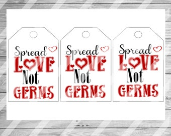 Spread Love Not Germs/Valentine/Printable/DIY/ Tags / Hand Sanitizer Tags / Soap Tags