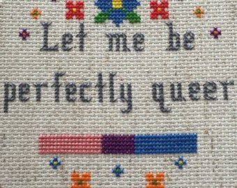 Bi Let me be Perfectly Queer Cross Stitch PATTERN