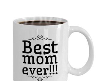 Best Mom Ever - Unique Mug - Nice Gift Mug - Coffee Mug - International Women's Day Gifts