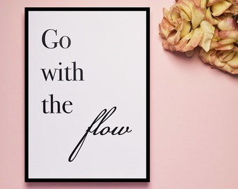 Go with the Flow - Print | Motivational | Typography