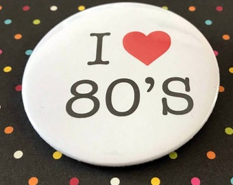 I love 80's Pin Button / Pin Buttons /Pin Badge