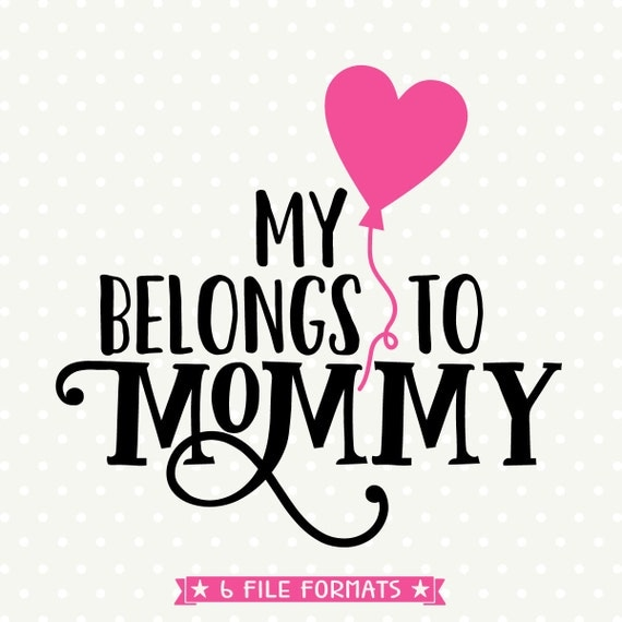 Mothers Day Svg Mothers Day Vector File My Heart Belongs To