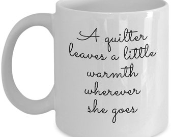 A Quilter Leaves a Little Warmth Mug