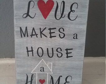 Love Makes a House a Home Stained Wood Sign Housewarming Gift Rustic Decor
