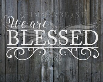 We Are Blessed svg | Blessed svg | Home Decor svg | Religious svg | Religious sign svg | Christian svg | Faith svg | Cricut | Silhouette
