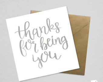 Thanks for being you Card Calligraphy Lettering