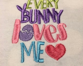 """Easter design """"Every Bunny Loves Me"""""""