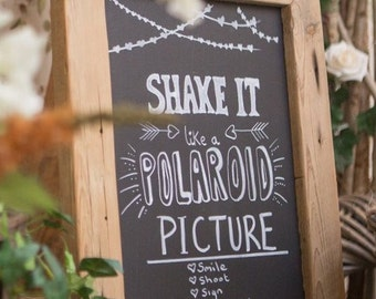 Handmade Shake it like a Polaroid picture sign