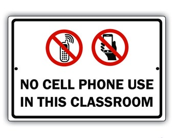 "No Cell Phone Use In This Classroom 8"" x 12"" Aluminum Metal Sign"