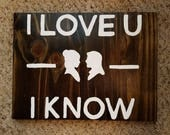 """Star Wars """"I Love You I Know"""" Wood Sign"""