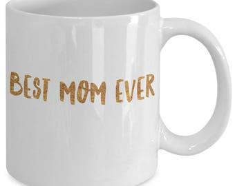 Mom gift coffee mug - Best mom ever - Unique gift mug for mother
