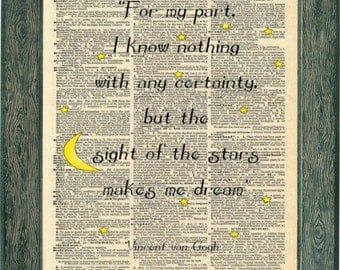 Vincent Van gogh Inspirational quote art print. I know nothing with any certainty but the Sights of the star make me dream. Vintage print