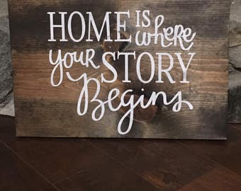 Home is where your story begins Wooden Sign