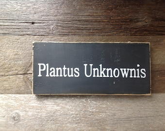 Plantus unknownis (for the unknown plant in your garden)