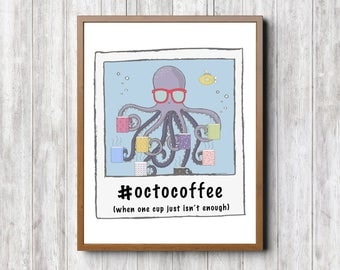 Coffee Humor, INSTANT DOWNLOAD, Printable, Digital art, Illustration, #octocoffee, octopus, coffee, hashtag