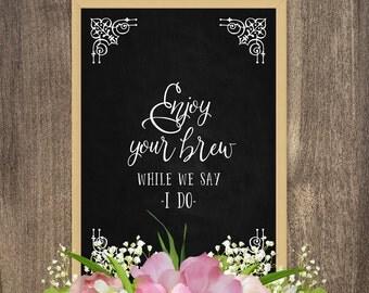 Wedding downloads, Wedding printable signs, Wedding wall decor, Enjoy your brew, DIY rustic wedding decorations, Vintage country wedding
